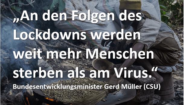 """Bundesentwicklungsminister Gerd Müller: """"An den Folgen des Lockdowns werden weit mehr Menschen sterben als am Virus."""""""